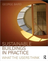 Sustainable Buildings in Practice What the Users Think