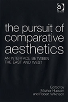 The Pursuit of Comparative Aesthetics An Interface Between the East and West