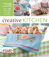The Creative Kitchen Over 100 Food Gifts to Make and Give