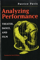 Analyzing Performance Theater, Dance and Film