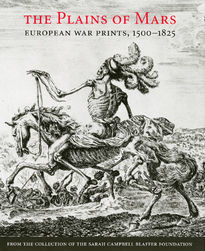 The Plains of Mars. European War Prints, 1500-1825