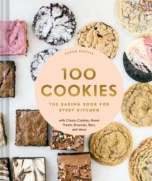 100 Cookies : The Baking Book for Every Kitchen