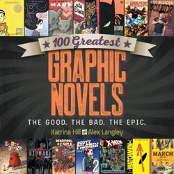 100 Greatest Graphic Novels The Good, The Bad, The Epic