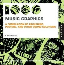 1000 Music Graphics (Mini) A Compilation of Packaging, Posters, and Other Sound Solutions