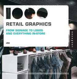 1000 Retail Graphics From Signage to Logos and Everything in-Store