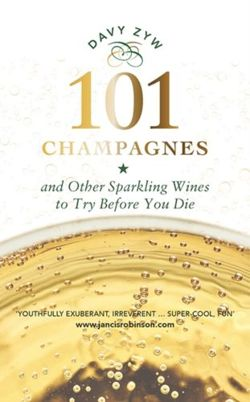 101 Champagnes and other Sparkling Wines : To Try Before You Die