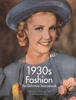 1930's Fashion The Definitive Sourcebook