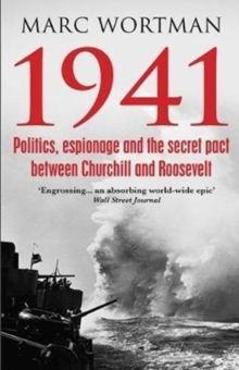 1941 : Politics, Espionage and the Secret Pact between Churchill and Roosevelt