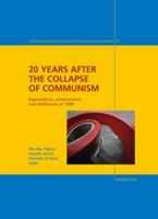 20 Years after the Collapse of Communism Expectations, achievements and disillusions of 1989