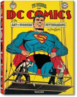 75 Years of DC Comics: The Art of Modern Mythmaking (Pop Culture)