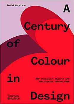 A Century of Colour in Design : 250 innovative