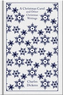 A Christmas Carol and Other Christmas Writings (Penguin Clothbound Classics)