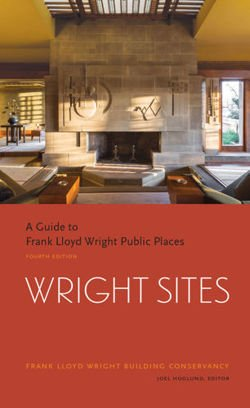 A Guide to Visiting Frank Lloyd Wright Public Places A Guide to Frank Lloyd Wright Public Places