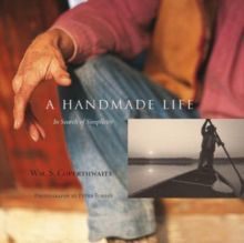 A Handmade Life : In Search of Simplicity