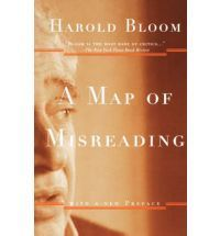 A Map of Misreading: with a New Preface