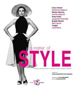 A Matter of Style : Intimate Portraits of 10 Women Who Changed Fashion