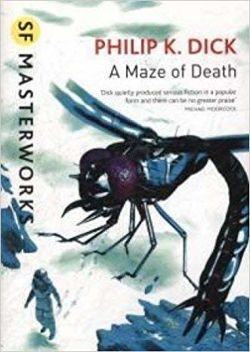 A Maze of Death: SF Masterworks
