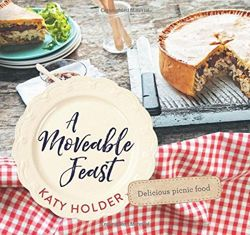 A Moveable Feast Delicious Picnic Food