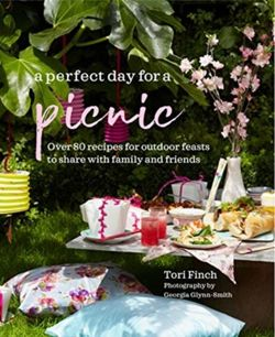 A Perfect Day for a Picnic : Over 80 Recipes for Outdoor Feasts to Share with Family and Friends