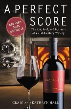 A Perfect Score: The Art, Soul and Business of a 21st Century Winery