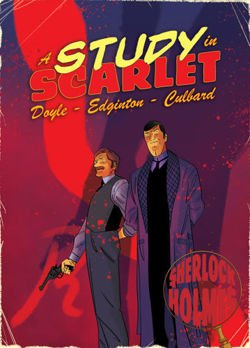 A Study in Scarlet A Sherlock Holmes Graphic Novel
