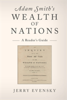 Adam Smith's Wealth of Nations A Reader's Guide