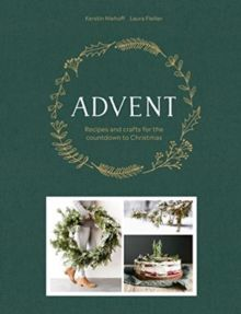 Advent : Recipes and crafts for the countdown to Christmas