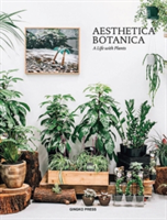 Aesthetica Botanica A Life with Plants