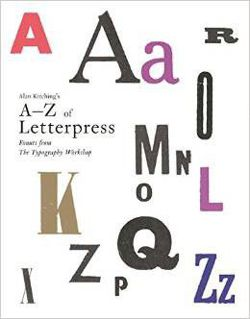 Alan Kitching's A-Z of Letterpress Founts from The Typography Workshop