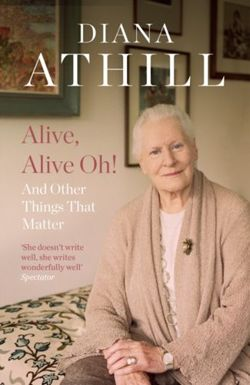 Alive, Alive Oh! : And Other Things that Matter