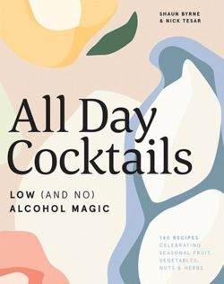 All Day Cocktails : Low (and no) alcohol magic