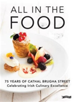 All In The Food 75 Years of Cathal Brugha Street
