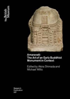 Amaravati The Art of an Early Buddhist Monument in Context
