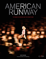 American Runway 75 Years of Fashion and the Front Row