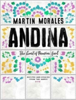 Andina The heart of Peruvian food: recipes and stories from the Andes