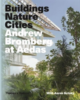 Buildings, Nature, Cities: Andrew Bromberg at Aedas