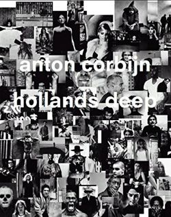 Anton Corbijn: Hollands Deep: A Retrospective