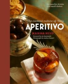 Aperitivo : The Cocktail Culture of Italy