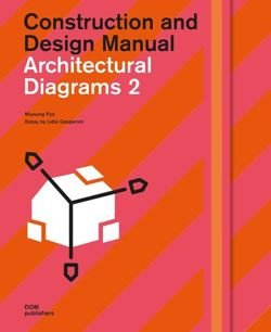 Architectural Diagrams 2. Construction and Design Manual