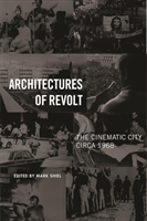Architectures of Revolt The Cinematic City circa 1968