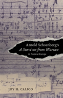 Arnold Schoenberg's A Survivor from Warsaw in Postwar Europe