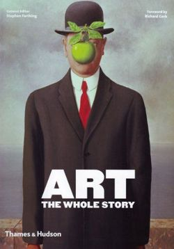 Art: The Whole Story. Thames & Hudson
