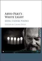 Arvo Part's White Light Media, Culture, Politics