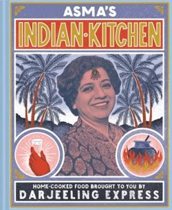 Asma's Indian Kitchen Home-cooked food brought to you by Darjeeling Express