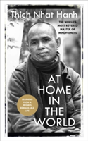 At Home In The World Stories and Essential Teachings From A Monk's Life