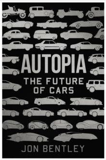 Autopia : The Future of Cars