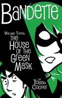 Bandette Volume 3 The House of the Green Mask