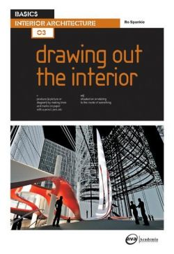 Basics Interior Architecture: Drawing out the Interior
