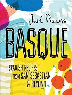 Basque: Spanish Recipes from San Sebastian and Beyond
