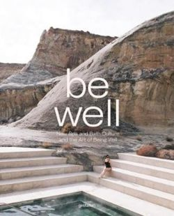 Be Well : New Spa and Bath Culture and the Art